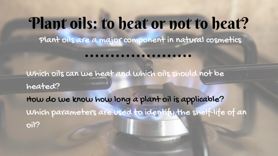 plant oils and heating