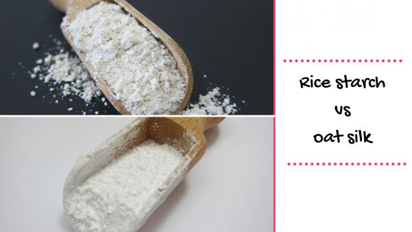 oat silk vs rice starch